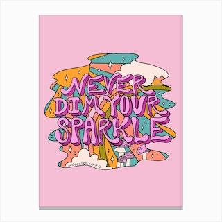 Never Dim Your Sparkle Canvas Print