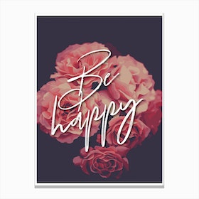 Be Happy Floral Canvas Print