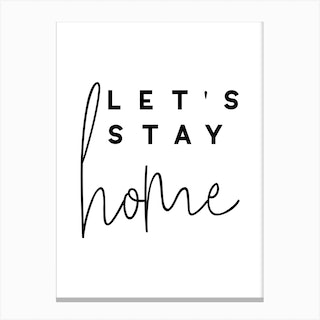 Let's Stay Home Canvas Print