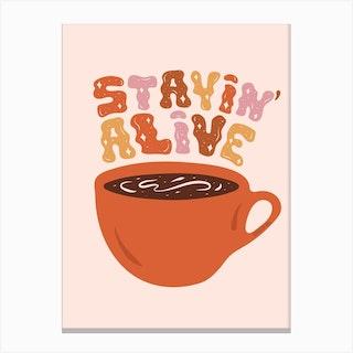 Stayin Alive Canvas Print