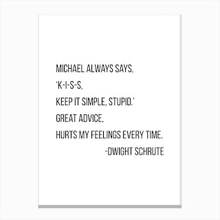 Keep It Simple Stupid Dwight Schrute Quote Canvas Print
