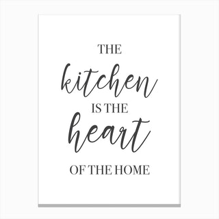 The Kitchen Is The Heart Of The Home Canvas Print