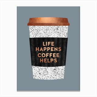 Life Happens Coffee Helps 2 Canvas Print