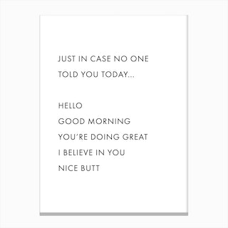 Just In Case No One Told You Today Canvas Print