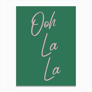 Ooh La La 1 Canvas Print