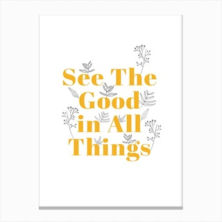 See The Good Canvas Print