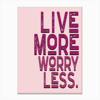 Live More Worry Less Pink Vintage Typography Canvas Print