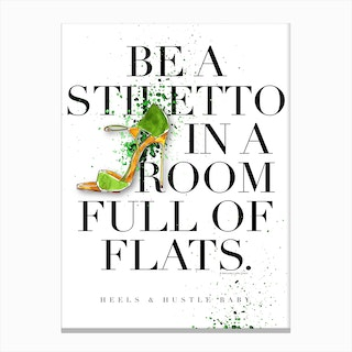 Be a Stiletto Canvas Print