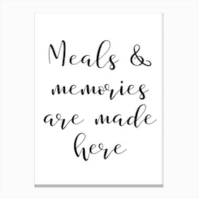 Meals & Memories Are Made Here Canvas Print