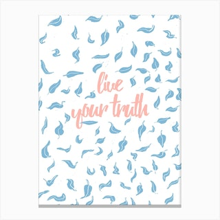 Life Your Truth Canvas Print