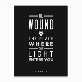 The Wound Is The Place Where The Light Enters You Canvas Print