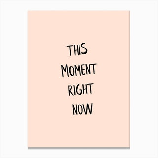 This Moment Right Now Canvas Print