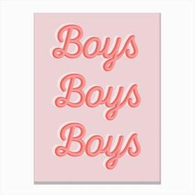 Boys Boys Boys Canvas Print