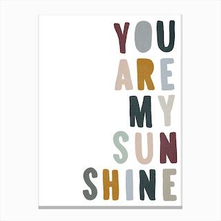 You Are My Sunshine Lyrics   Woodland Canvas Print
