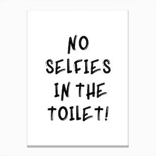 No Selfies In The Toilet Canvas Print