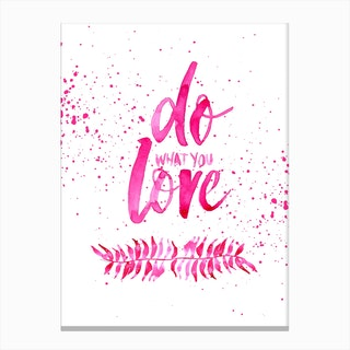 Love What You Do Pink Canvas Print