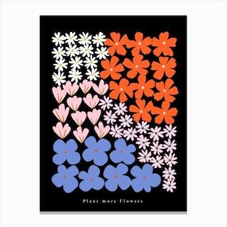 Plant More Flowers Black Canvas Print