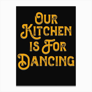 Our Kitchen Is For Dancing Black Yellow Canvas Print