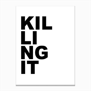 Killing It Canvas Print