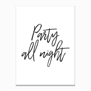 Party All Night Canvas Print