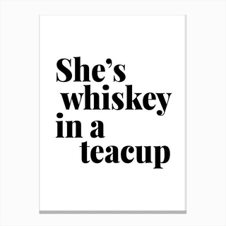She Is Whiskey In A Teacup Canvas Print