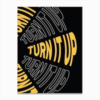 Turn It Up Canvas Print