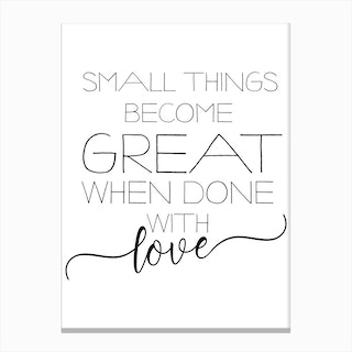 Small Things Become Great Canvas Print