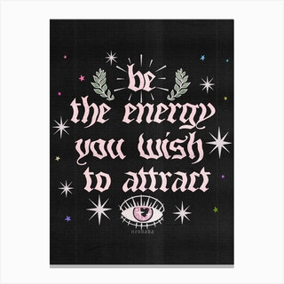 Be The Energy You Wish To Attract Black Canvas Print