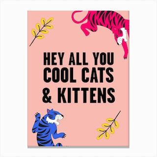 Hey All You Cool Cats And Kittens Tiger Pink Canvas Print