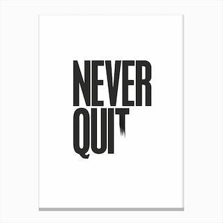 Never Quit Canvas Print
