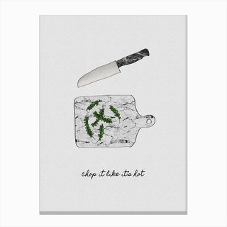 Chop It Like It'S Hot Canvas Print