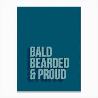 Bald Bearded Proud Canvas Print