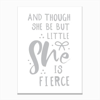 And Though She Is Little She Is Fierce Canvas Print