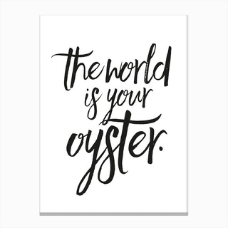 The World Is Your Oysters Canvas Print