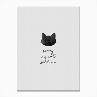 Sorry My Cat Said No Canvas Print