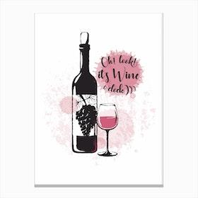 It's Wine O Clock Canvas Print