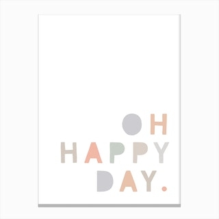 Oh Happy Day Quote  Pastel Canvas Print