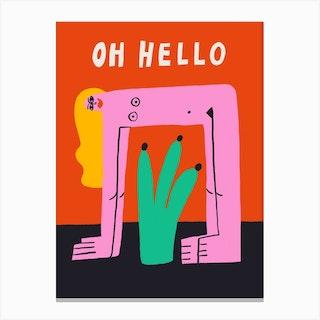 Oh Hello Canvas Print
