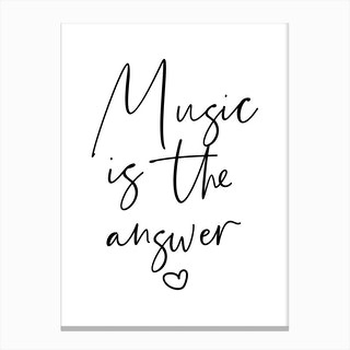 Music Is The Answer Canvas Print