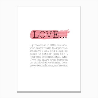 Love Grows Best Canvas Print