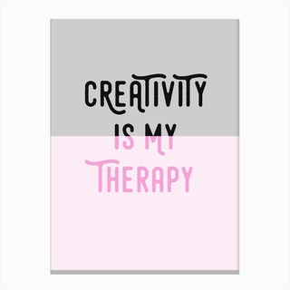 Creativity Is My Therapy Pink Canvas Print