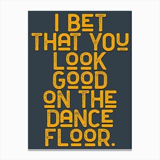 Look Good On The Dance Floor Lyrics Canvas Print