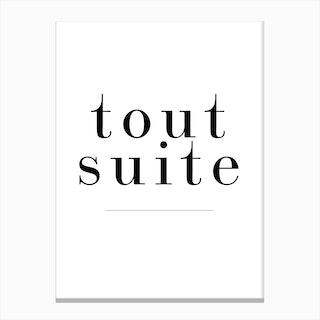 Tout Suite Canvas Print
