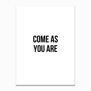 Come As You Are I Canvas Print