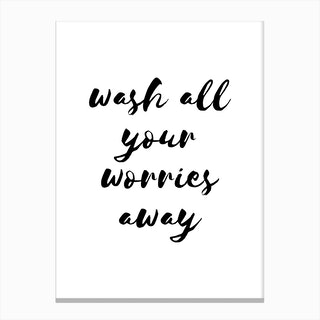 Wash All Your Worries Away Canvas Print