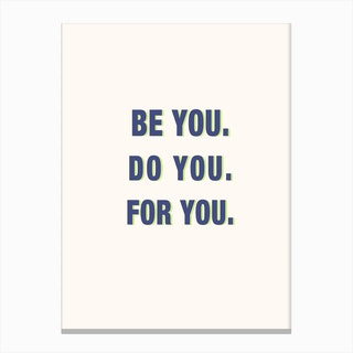 Be You Do You For You Cream Canvas Print