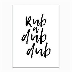 Rub A Dub Dub Canvas Print