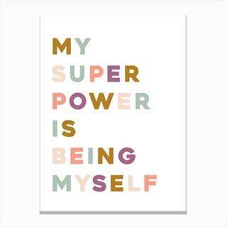 My Super Power Canvas Print