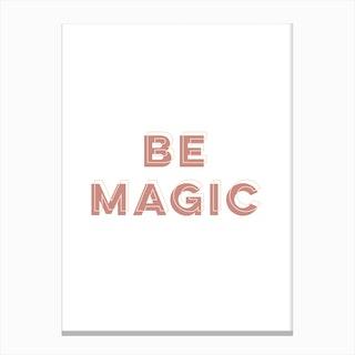 Be Magic Canvas Print