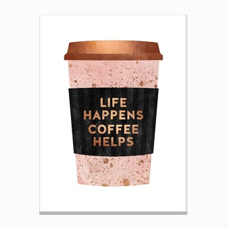 Life Happens Coffee Helps 1 Canvas Print